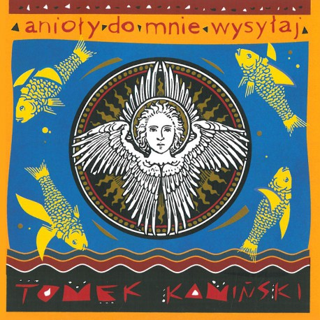 Tomek Kamiński - Anioły do mnie wysyłaj