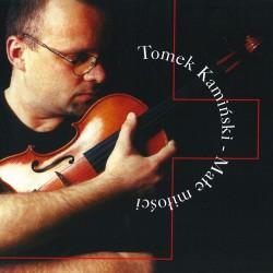 Tomek Kamiński - Małe Miłości